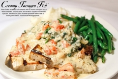 Creamy Tarragon Fish - Your choice of grilled fish covered with a creamy tarragon sauce with tomatoes, onions, garlic and shallots topped with wilted      spinach, served over garlic mashed potatoes with a side of fresh green beans Sword Fish Photographed
